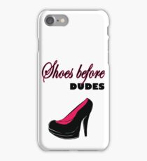 Shoes before Dudes black and classy iPhone Case/Skin