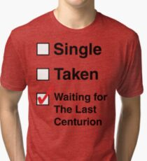 SINGLE TAKEN THE LAST CENTURION Tri-blend T-Shirt