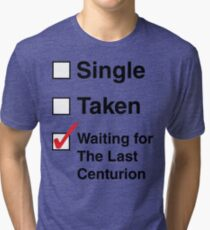 SINGLE TAKEN THE LAST CENTURION Tri-blend T-Shirt