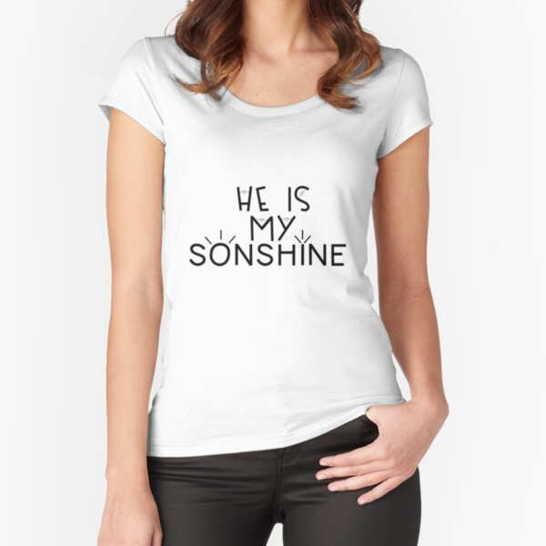 Mommy and Me Matching Shirts - He is My Sonshine  Fitted Scoop T-Shirt