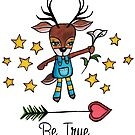 Be True: Cute Deer Watercolor Illustration by mellierosetest