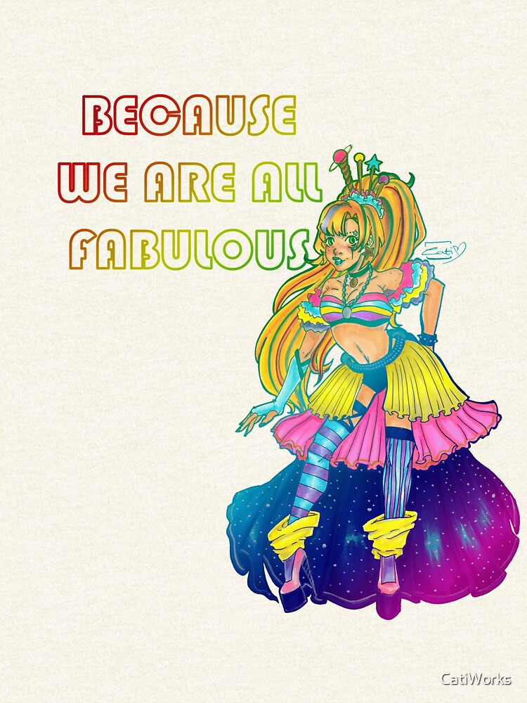 Galaxy Queen. We Are All Fabulous by CatiWorks