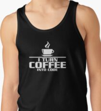 I turn coffee into Code Tank Top