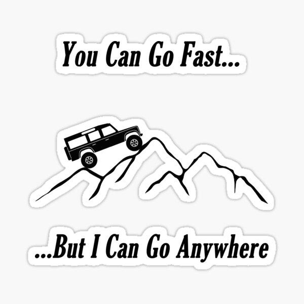 Vous pouvez aller vite ... mais je peux aller n'importe où 2 Sticker