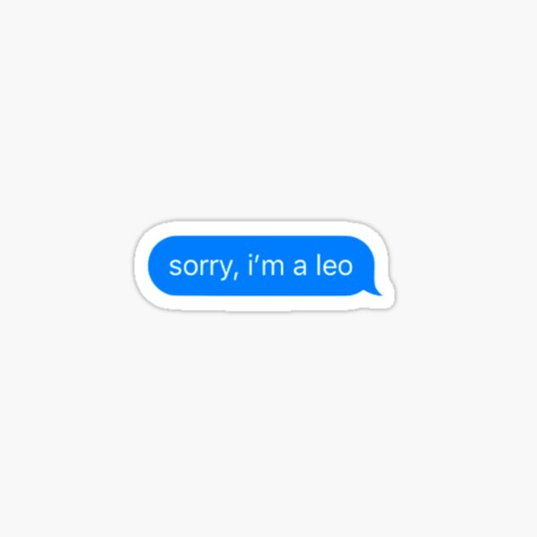 sorry, i'm a leo Sticker