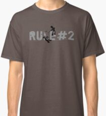 Rule 2 Classic T-Shirt