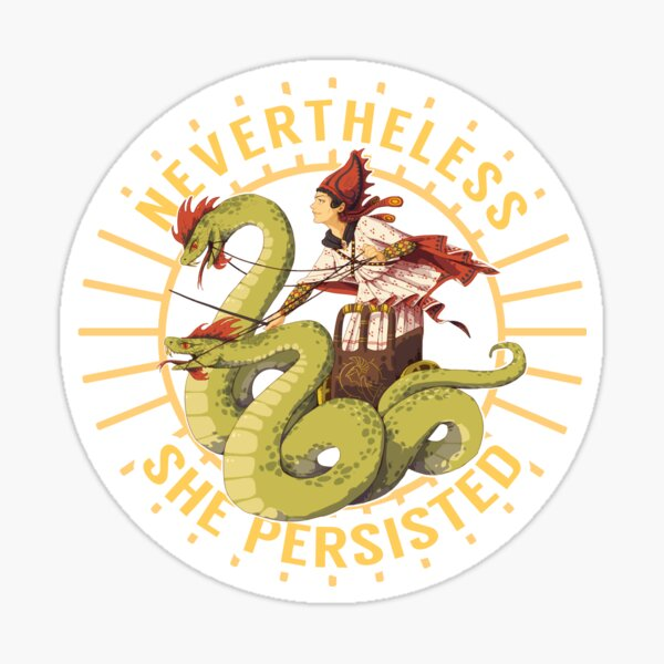 Medea - Nevertheless She Persisted Sticker