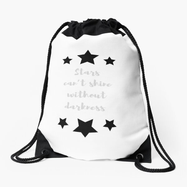 Stars Can't Shine Without Darkness. Drawstring Bag