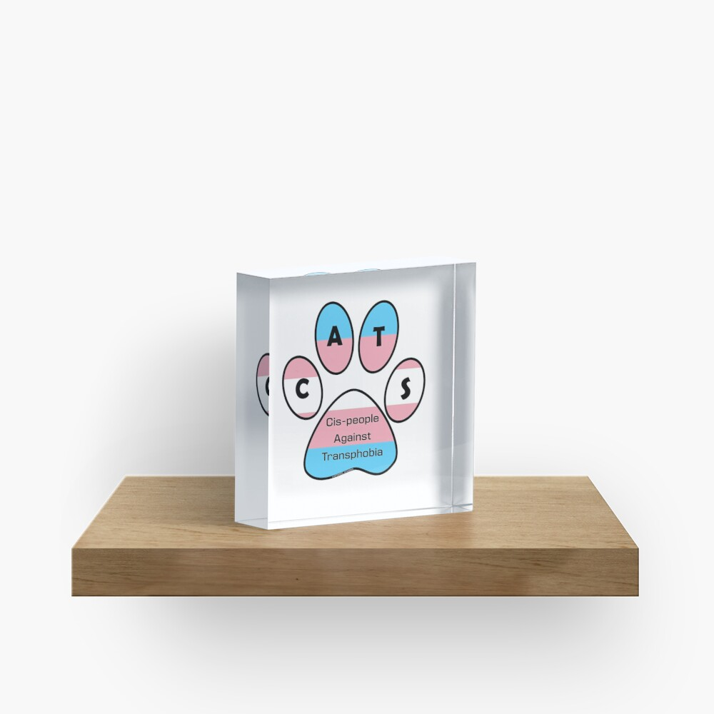 CATS - Cis-people Against Transphobia Acrylic Block