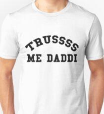Trusss Me Daddi Unisex T-Shirt