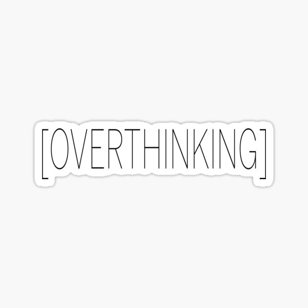 [OVERTHINKING] Sticker