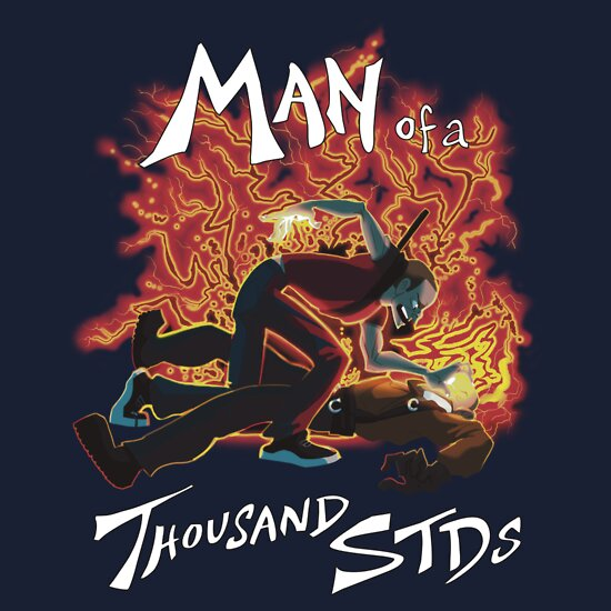 TShirtGifter presents: Man of a Thousand STDs
