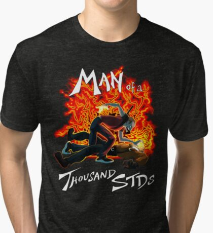 Man of a Thousand STDs Tri-blend T-Shirt