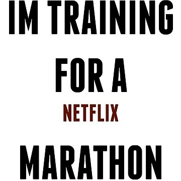 Netflix Marathon by savhynes