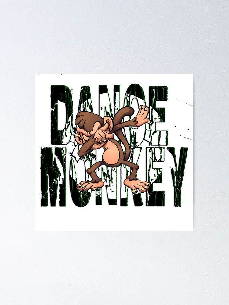 Dance Monkey Tones Poster By Rep53 Redbubble