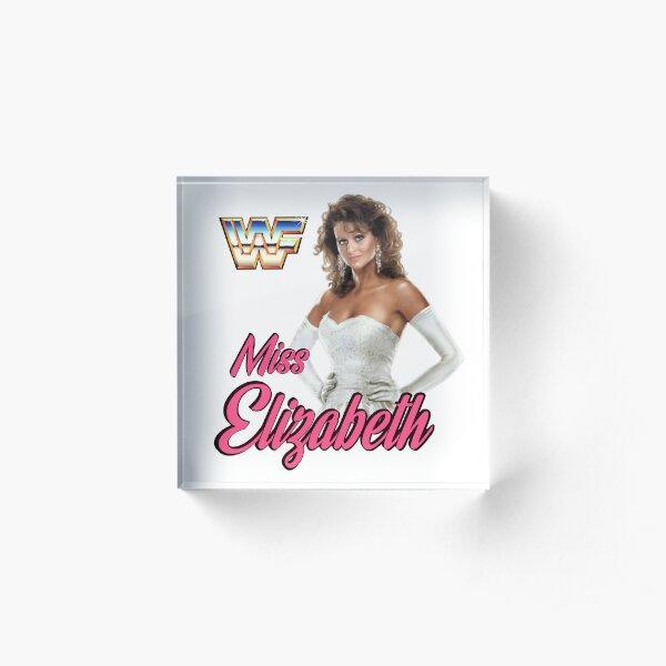 Miss Elizabeth - the First Lady of Wrestling!!  Acrylic Block