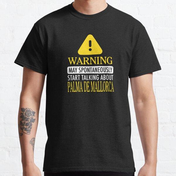WARNING !: Palma de Mallorca Classic T-Shirt