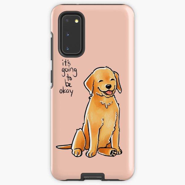 """It Will Be Okay"" Puppy Samsung Galaxy Tough Case"