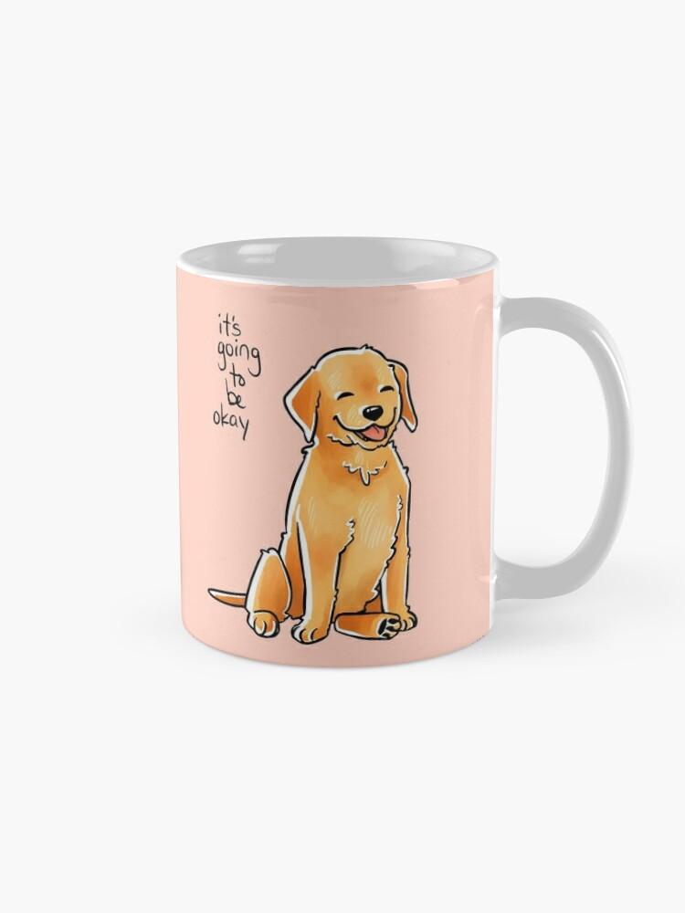 "Alternate view of ""It Will Be Okay"" Puppy Mug"