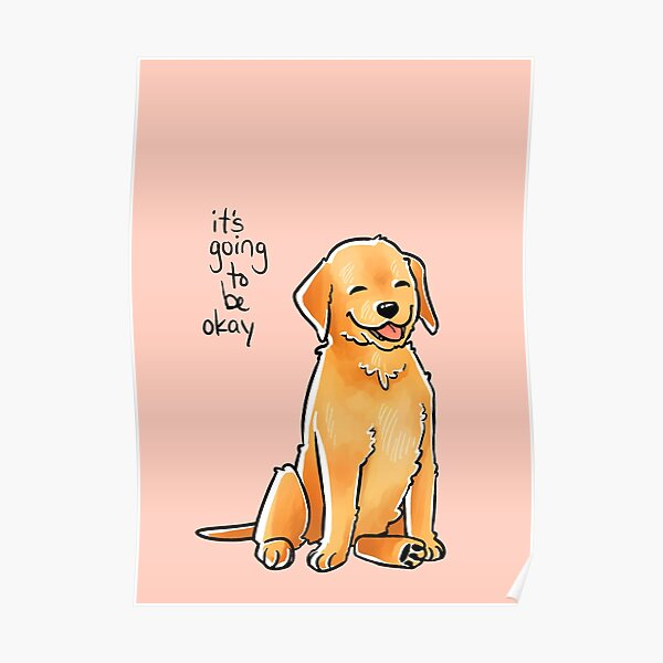 """It Will Be Okay"" Puppy Poster"