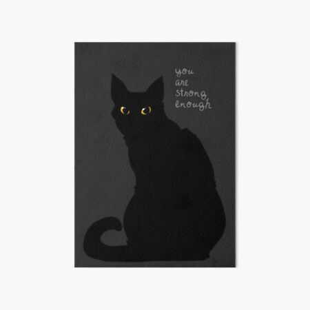 """Strong Enough"" Cat Art Board Print"