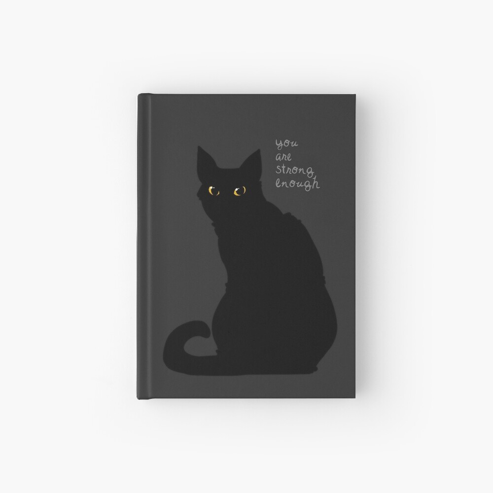 """""""Strong Enough"""" Cat Hardcover Journal"""