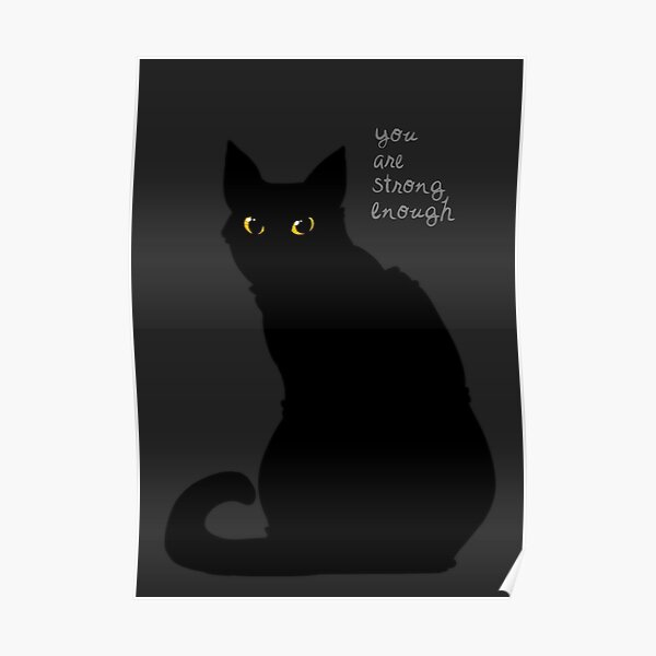 """""""Strong Enough"""" Cat Poster"""