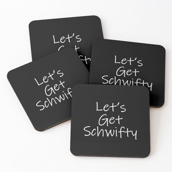 Let's Get Schwifty (Black) Coasters (Set of 4)
