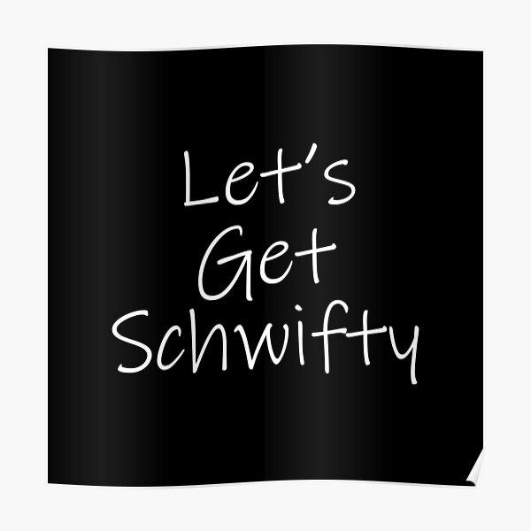 Let's Get Schwifty (Black) Poster
