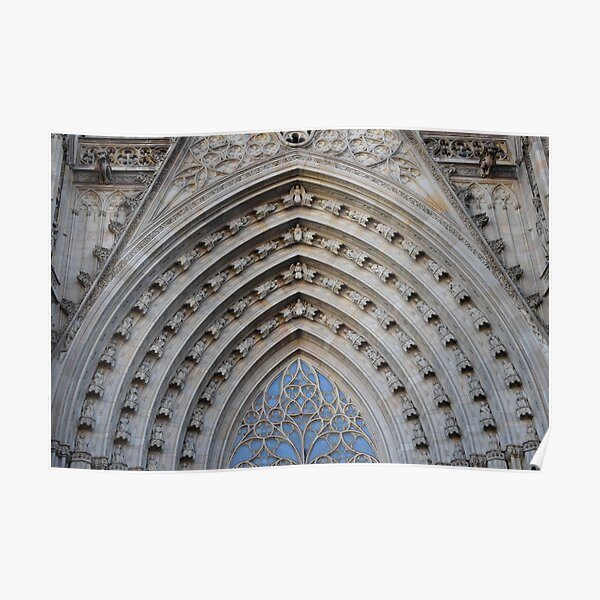 Entrance Archway, Barcelona Cathedral of Saint Eulalia Poster