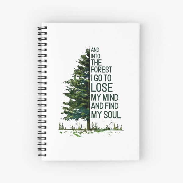 And into the forest i go to lose my mind and find my soul camping Spiral Notebook