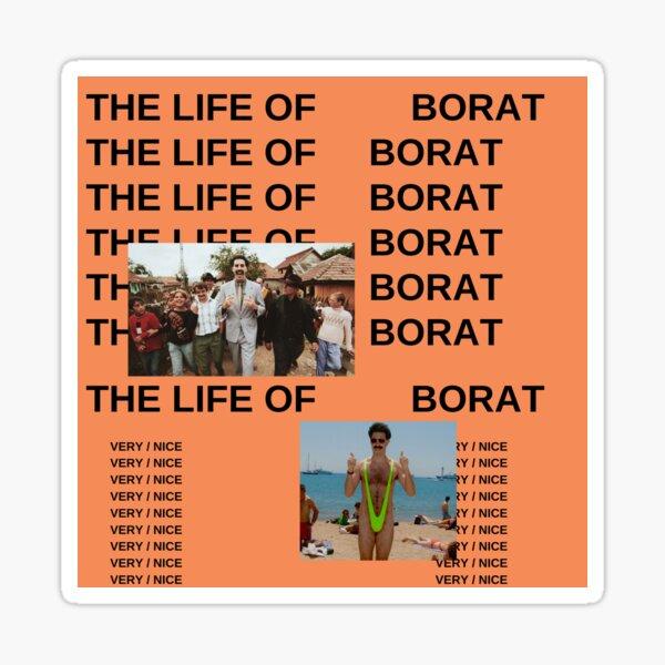 The Life of Borat Sticker