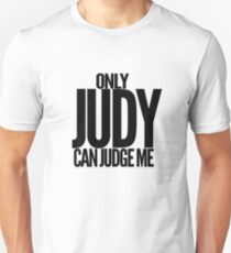 ONLY JUDY CAN JUDGE ME Unisex T-Shirt