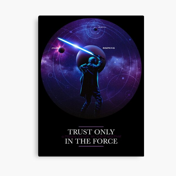Trust only in the Force Canvas Print