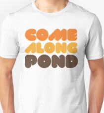 Doctor Who Come Along Pond Unisex T-Shirt