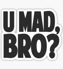 U MAD, BRO? Sticker
