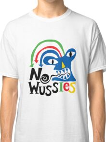 No Wussies Classic T-Shirt