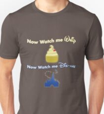 Now watch me Whip, Now Watch me Dis-nae Unisex T-Shirt