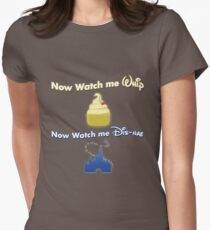 Now watch me Whip, Now Watch me Dis-nae Womens Fitted T-Shirt