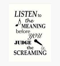 Listen To The Meaning Before You Judge The Screaming Art Print