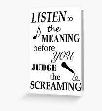 Listen To The Meaning Before You Judge The Screaming Greeting Card