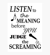 Listen To The Meaning Before You Judge The Screaming Photographic Print