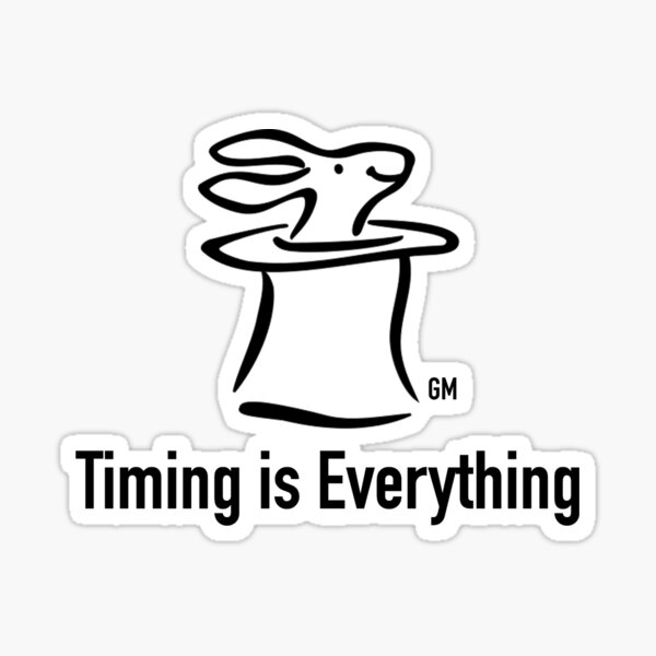 Timing is Everything Sticker
