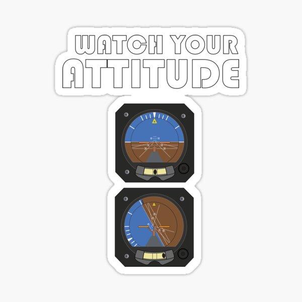 Watch Your Attitude, Pilot attitude indicator Sticker