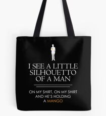 I See a Little Silhouetto of a Man... Tote Bag