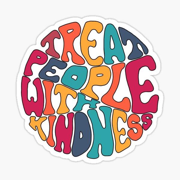 Behandle Menschen mit Freundlichkeit (Regenbogen) Sticker