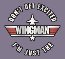Don't Get Excited, I'm Just the Wingman