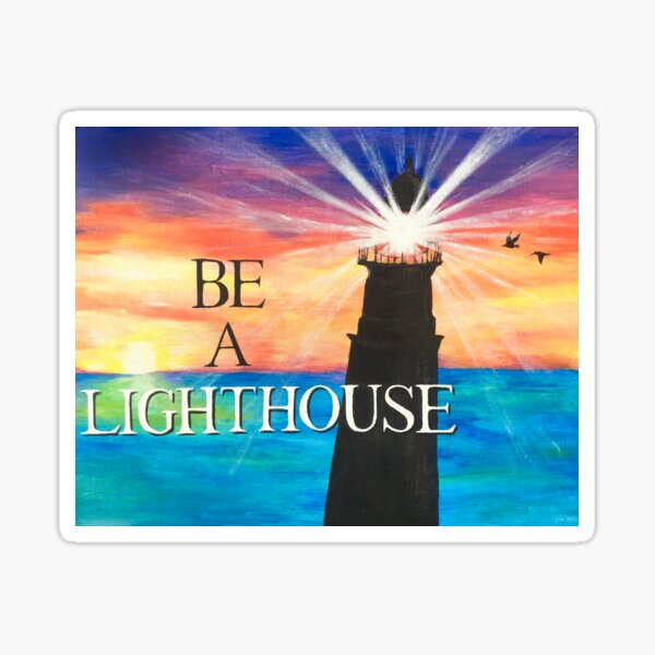 Be A Lighthouse  Sticker