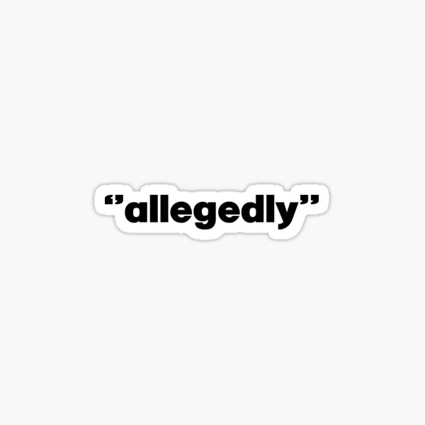 Allegedly. Funny Lawyer jokes gift. Law student gift Sticker