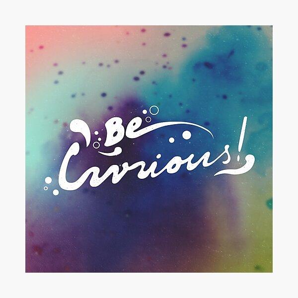 curiousity. Photographic Print